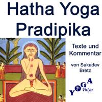 Hatha Yoga Pradipika - Verse und Kommentare podcast