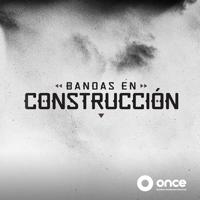 Bandas en Construcción podcast