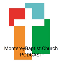 Monterey Baptist Church podcast
