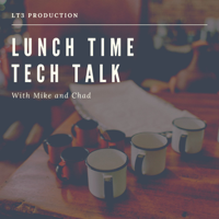 Lunch Time Tech Talk podcast