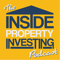 The Inside Property Investing Podcast | Interviewing Inspiring & Successful Property and Real Estate Investors