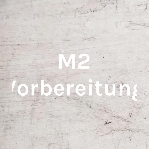 M2 Vorbereitung