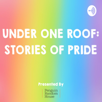 Under One Roof: Stories of Pride podcast