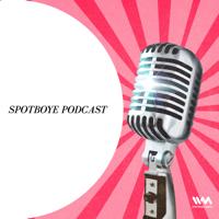 SPOTBOYE PODCAST podcast