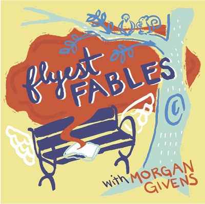 Flyest Fables:Morgan Givens
