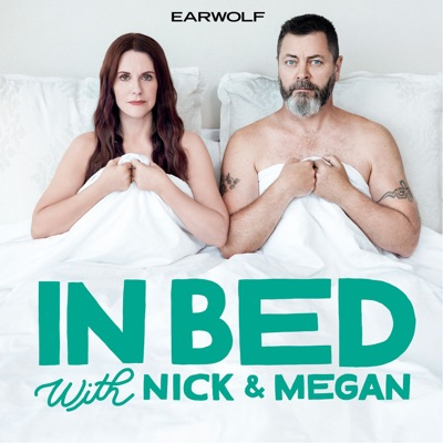 In Bed with Nick and Megan:Earwolf & Nick Offerman, Megan Mullally
