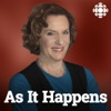 As It Happens from CBC Radio