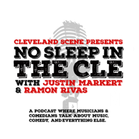 Cleveland Scene Podcast: No Sleep In The CLE podcast