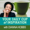Your Daily Cup of Inspiration with Dianna Hobbs  artwork