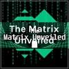 The Matrix Unveiled