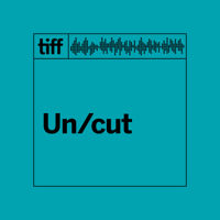 Podcast cover art for TIFF UNCUT