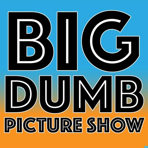 Big Dumb Picture Show