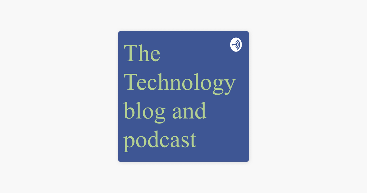 The technology blog and podcast on Apple Podcasts