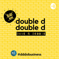 Double D Do Business podcast