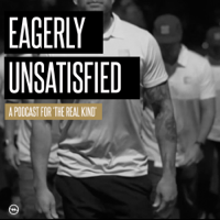 Eagerly Unsatisfied podcast