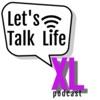 Let's Talk Life XL artwork