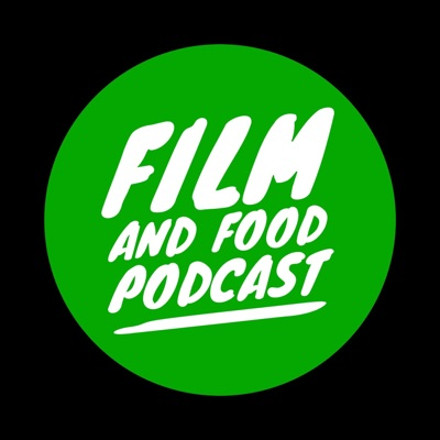 Film and Food Podcast