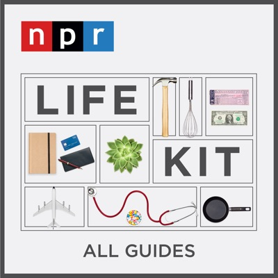Life Kit: All Guides:Life Kit from NPR