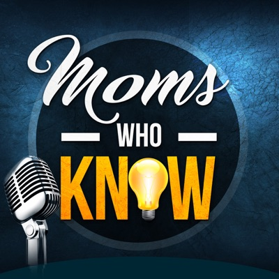 Moms who Know