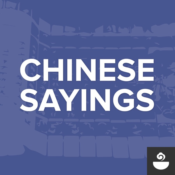 The Chinese Sayings Podcast