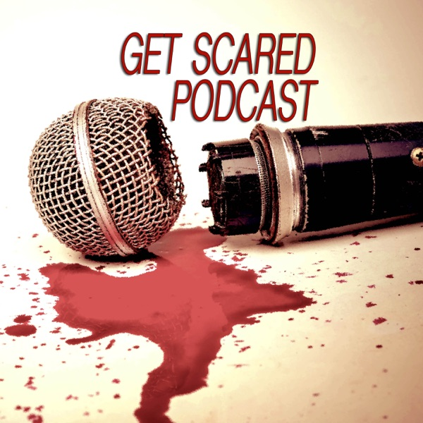 Get Scared Podcast