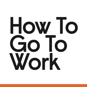 How to Go to Work