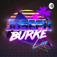 Joseph Burke Live podcast