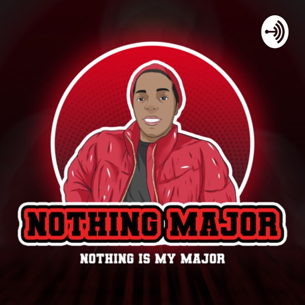 Nothing Major Podcast