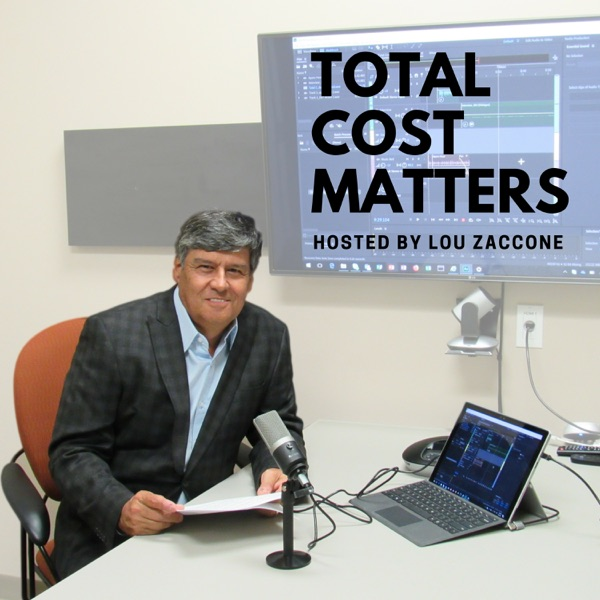 Total Cost Matters Podcast