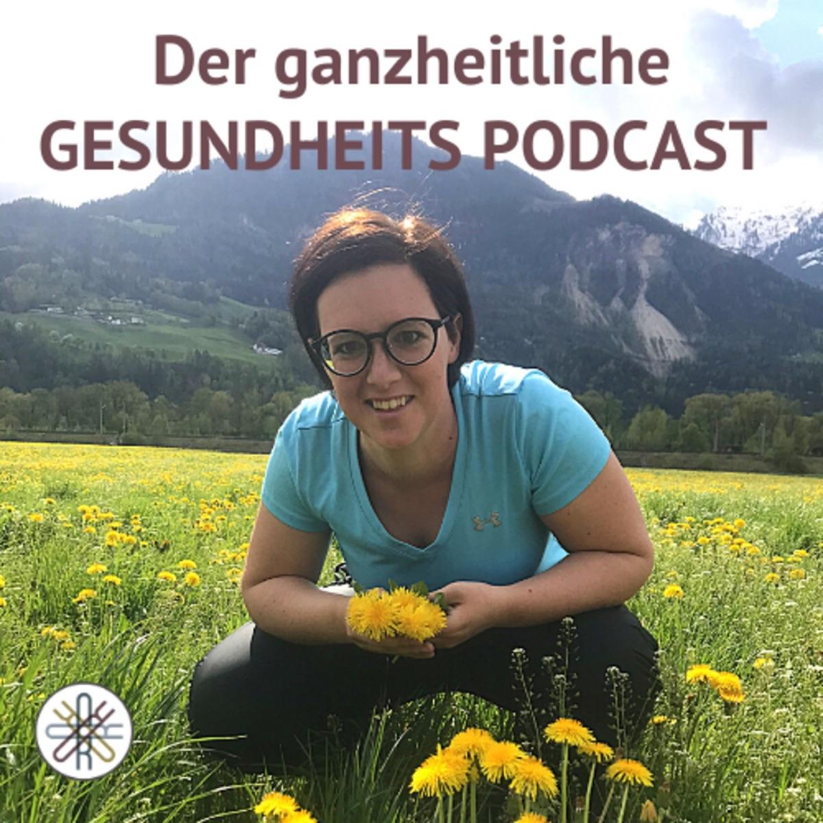 Der ganzheitliche Gesundheits Podcast