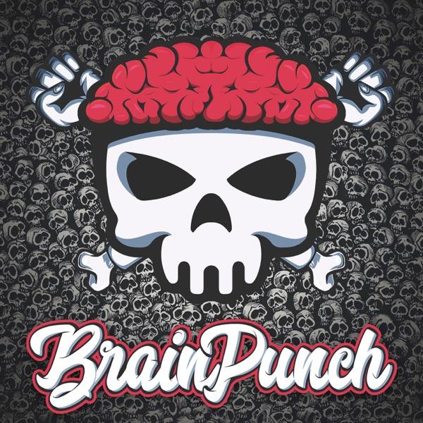 Brainpunch Podden