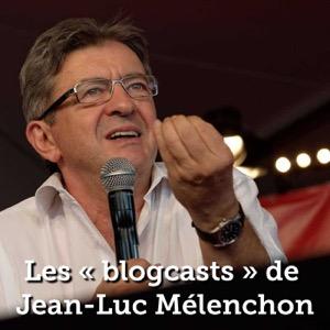 Les « blogcasts » de Jean-Luc Mélenchon