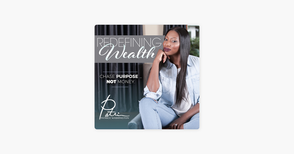 Redefining Wealth with Patrice Washington on Apple Podcasts