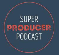 Super Producer podcast