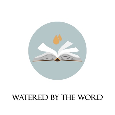 Watered by The Word