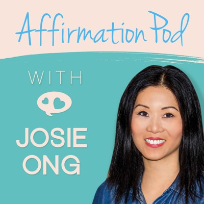 Affirmation Pod:Josie Ong Media