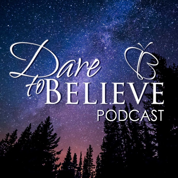 Dare To Believe Podcast