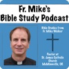 Father Mike's Bible Study Podcast