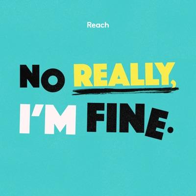 No Really, I'm Fine:Reach Plc