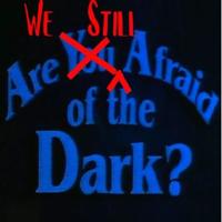Are We Still Afraid of the Dark? podcast