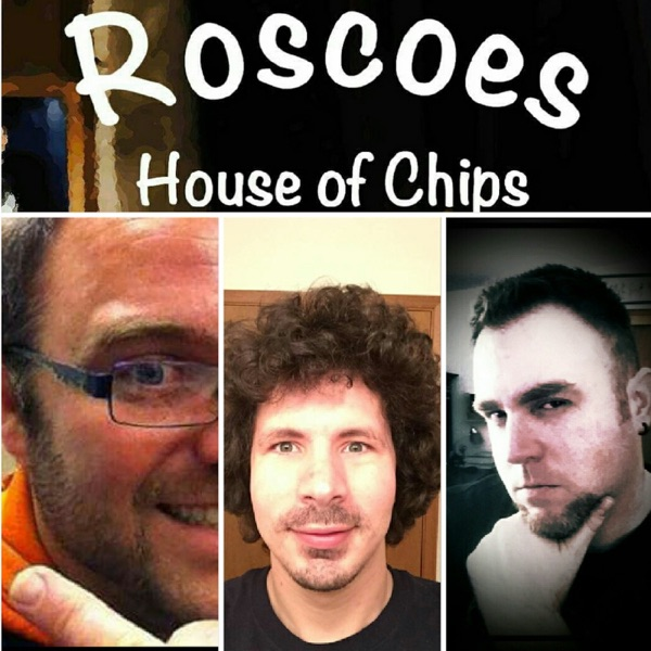 Roscoes House of Chips