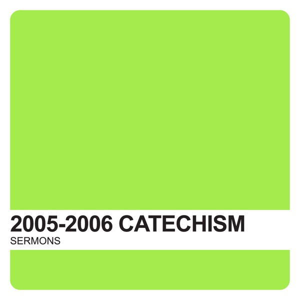 Catechism Sermons 2005-2006 – Covenant United Reformed Church