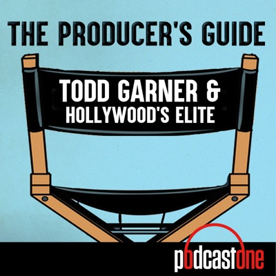 The Producer's Guide: Todd Garner & Hollywood's Elite:PodcastOne