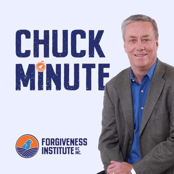 Chuck Minute - Forgiveness Institute KC, Inc.