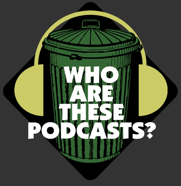Who Are These Podcasts? image