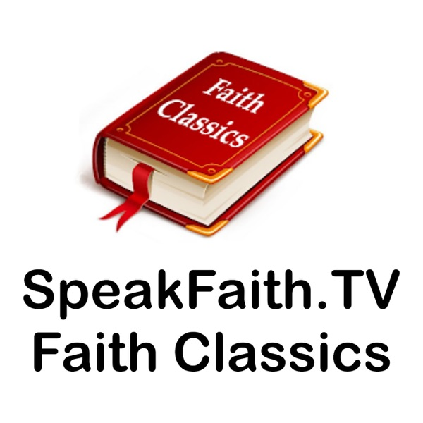 Faith Classics - SpeakFaith.TV