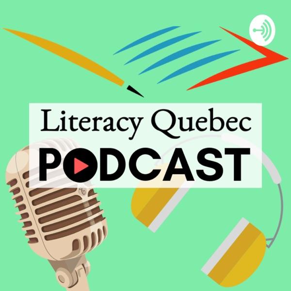Literacy Quebec Podcast
