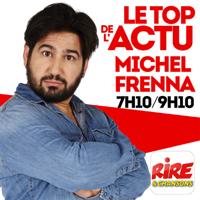 Michel Frenna - Le top de l'actu de Rire & Chansons podcast