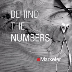 Behind the Numbers: eMarketer Podcast