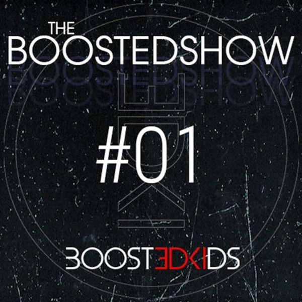 BOOSTEDKIDS pres. THE BOOSTEDSHOW – Episode 01